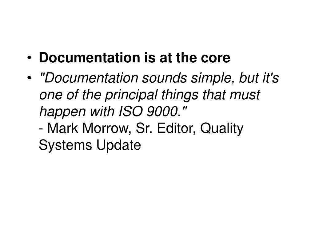 Documentation is at the core