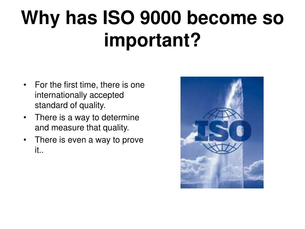 Why has ISO 9000 become so important?