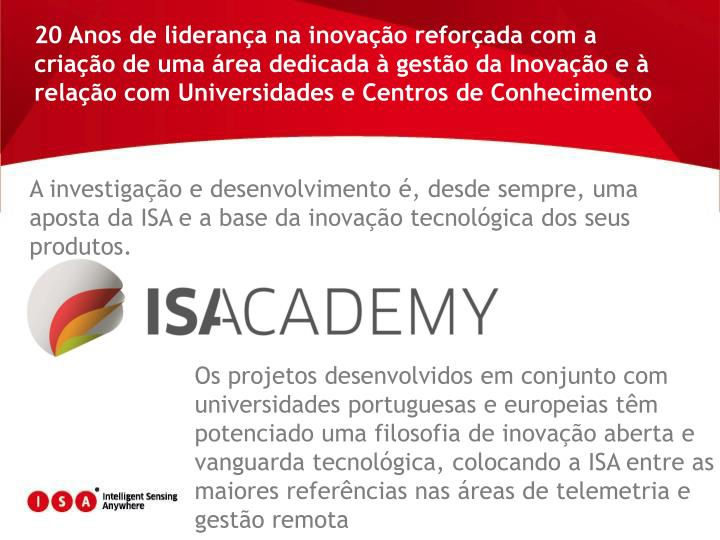 20 Anos de liderança na inovação reforçada com a criação de uma área dedicada à gestão da Inovação e à relação com Universidades e Centros de Conhecimento