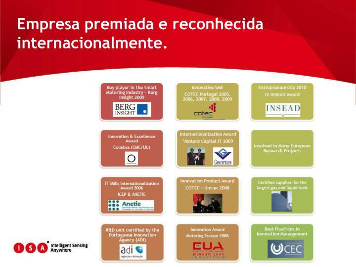 Empresa premiada e reconhecida internacionalmente.