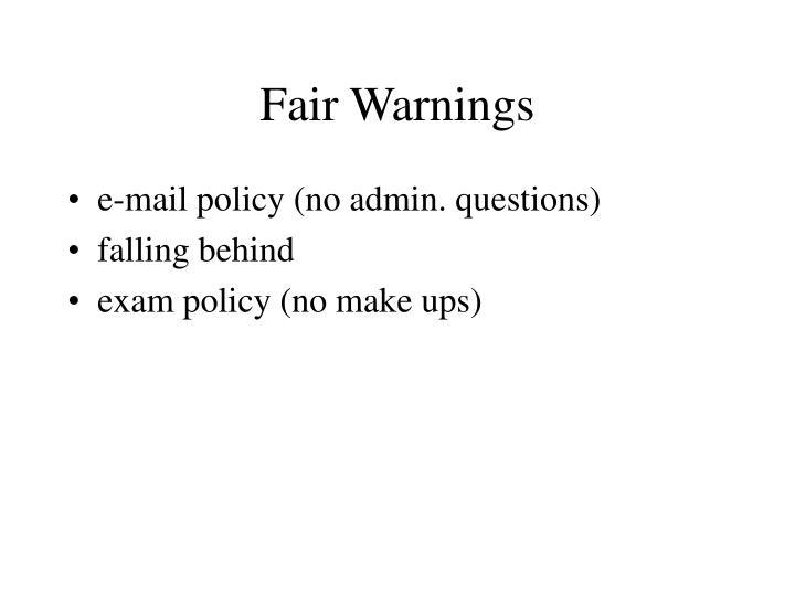 Fair Warnings