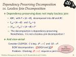 dependency preserving decomposition vs l ossless join decomposition
