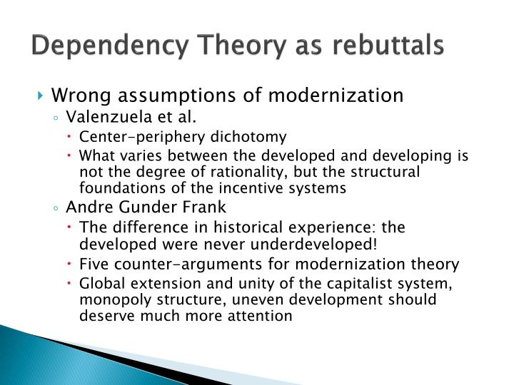 modernization and dependency theory In order to understand the most important differences between the modernization theory and the dependency theory, we must first understand what these theories mean.