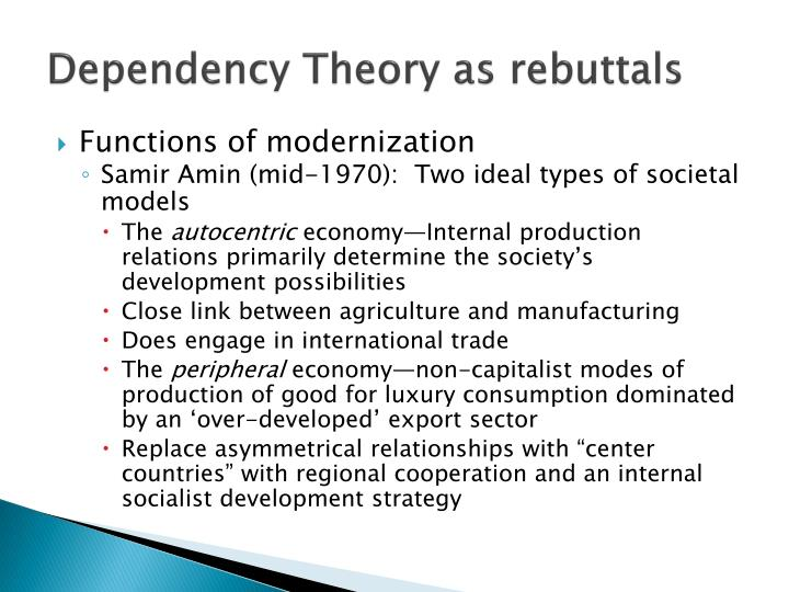 Dependency Theory as rebuttals