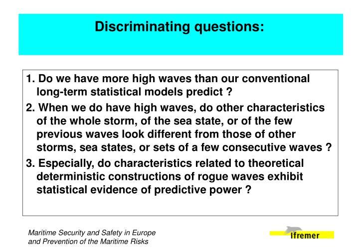 Discriminating questions: