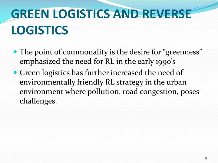 GREEN LOGISTICS AND REVERSE LOGISTICS