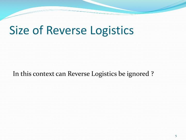 Size of Reverse Logistics