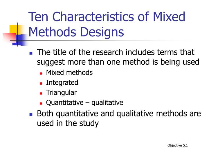 Ten Characteristics of Mixed Methods Designs
