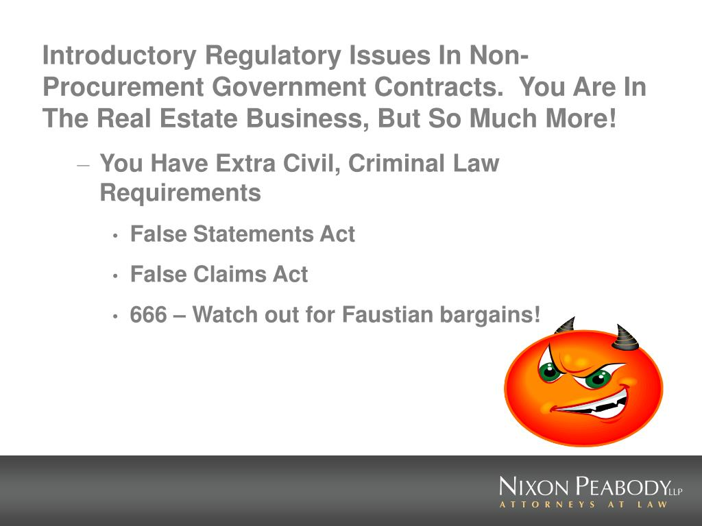Introductory Regulatory Issues In Non-Procurement Government Contracts.  You Are In The Real Estate Business, But So Much More!