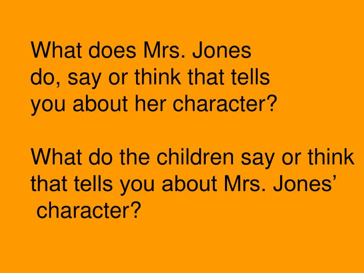 What does Mrs. Jones