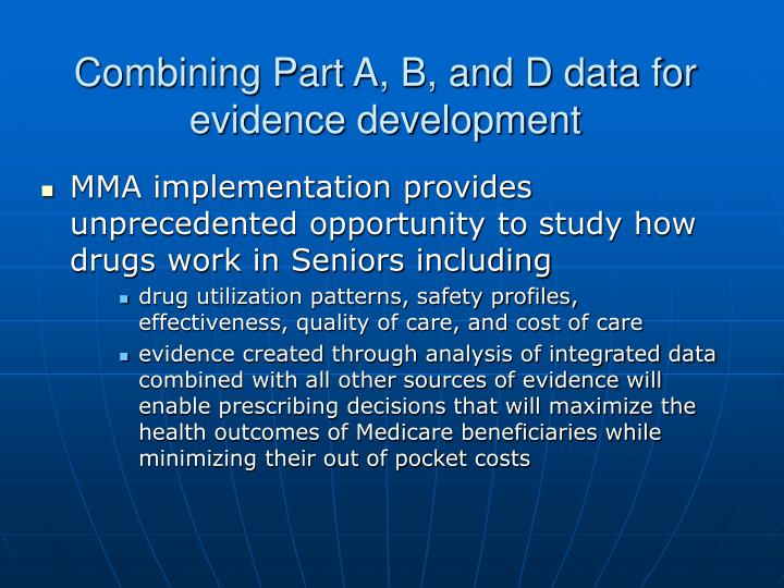 Combining part a b and d data for evidence development