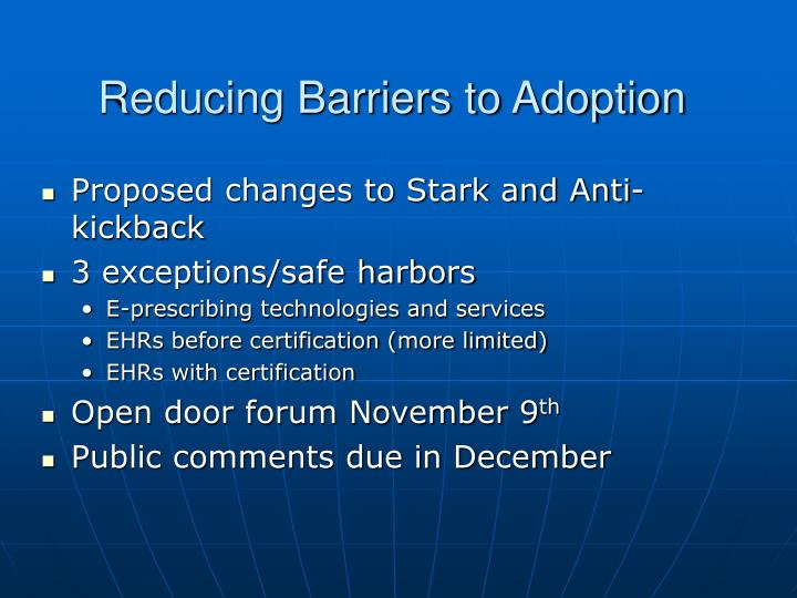 Reducing Barriers to Adoption