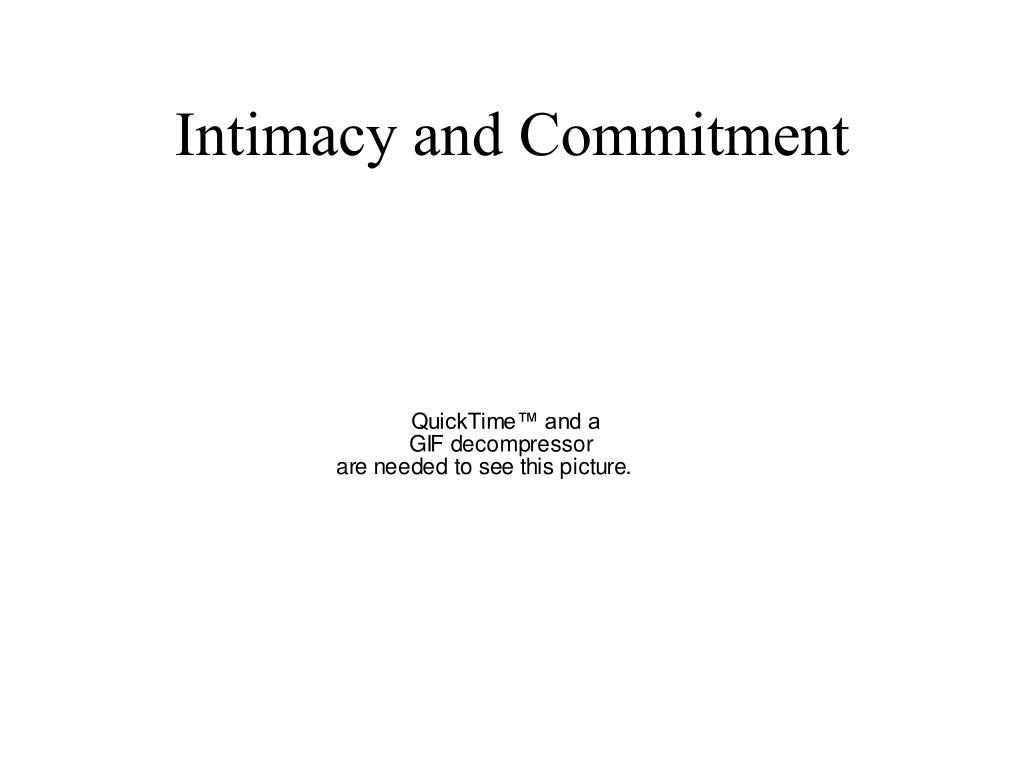 Intimacy and Commitment