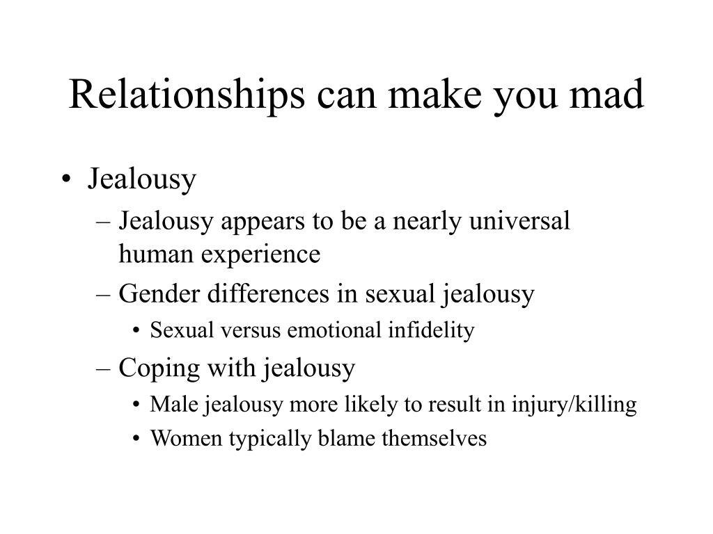 Relationships can make you mad