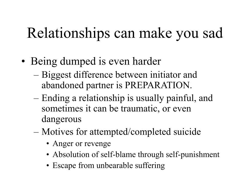 Relationships can make you sad