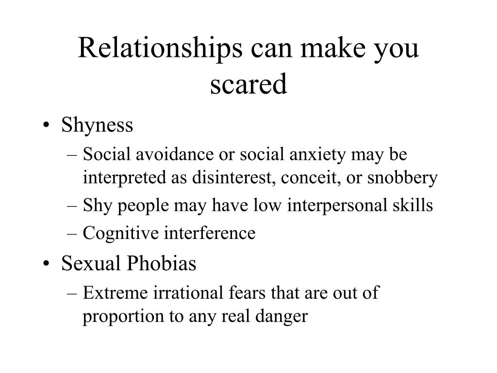 Relationships can make you scared