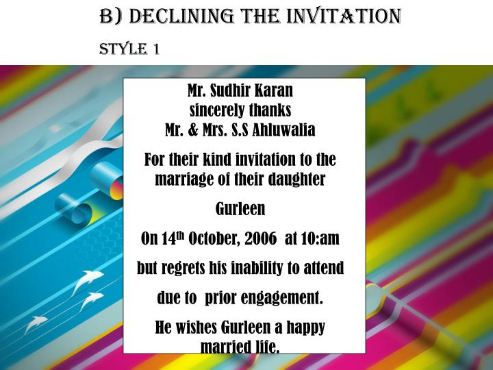 B) Declining the invitation