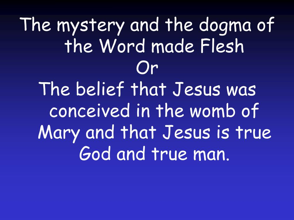 The mystery and the dogma of the Word made Flesh