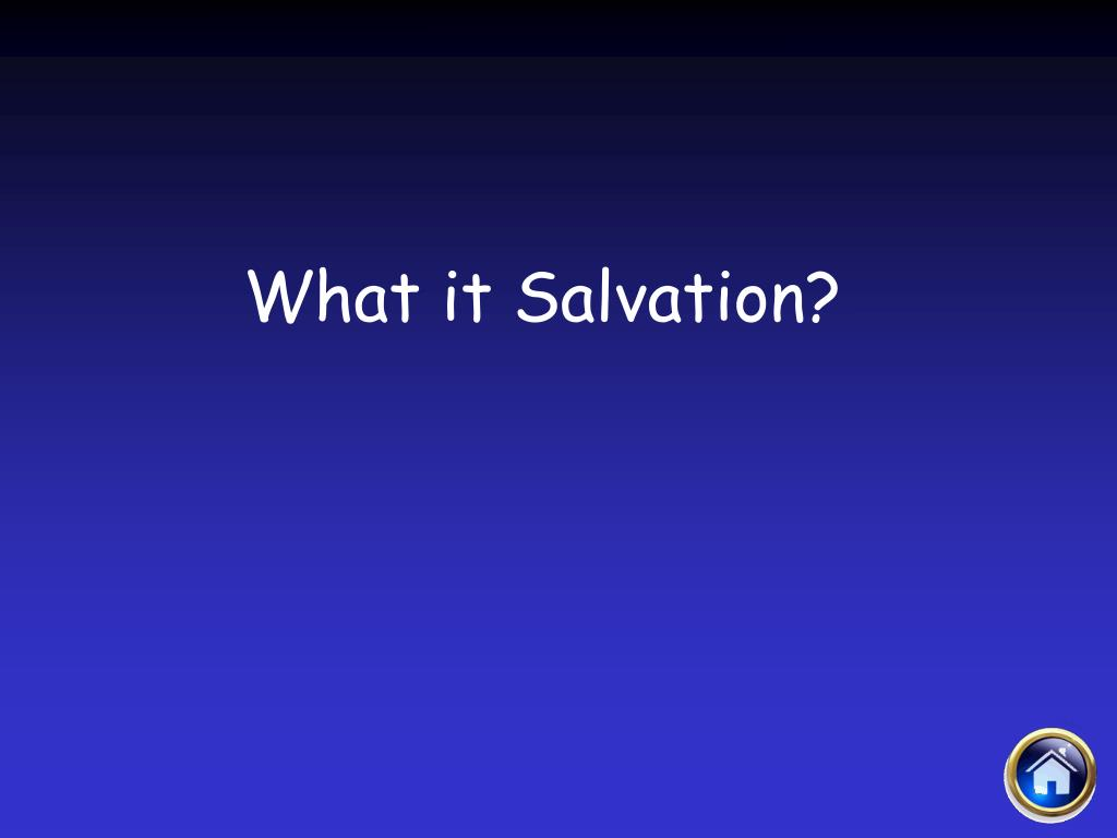 What it Salvation?