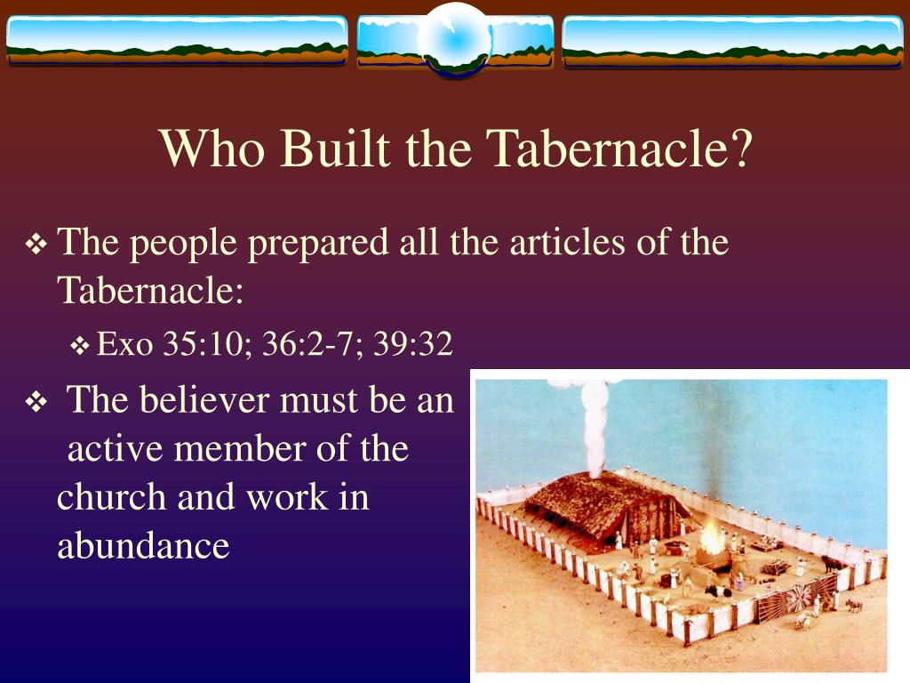 Who Built the Tabernacle?