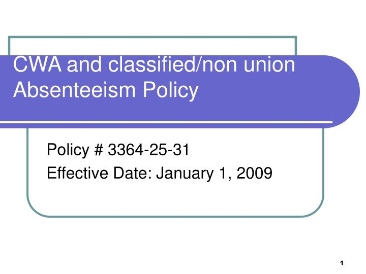 Cwa and classified non union absenteeism policy