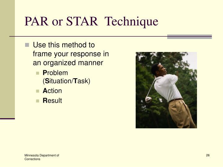 PAR or STAR  Technique