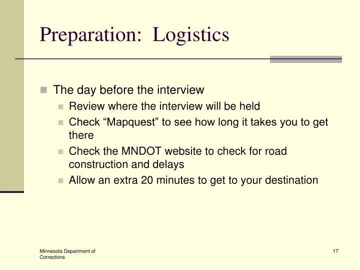 Preparation:  Logistics