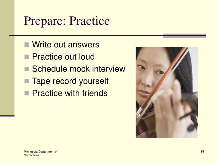 Prepare: Practice