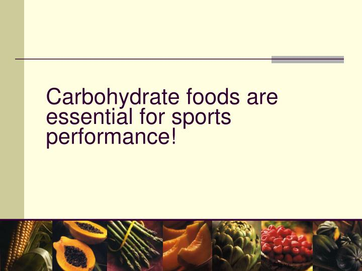 Carbohydrate foods are essential for sports performance