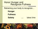 honor hunger and recognize fullness