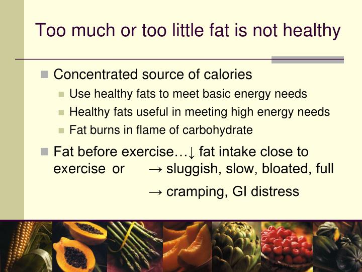 Too much or too little fat is not healthy
