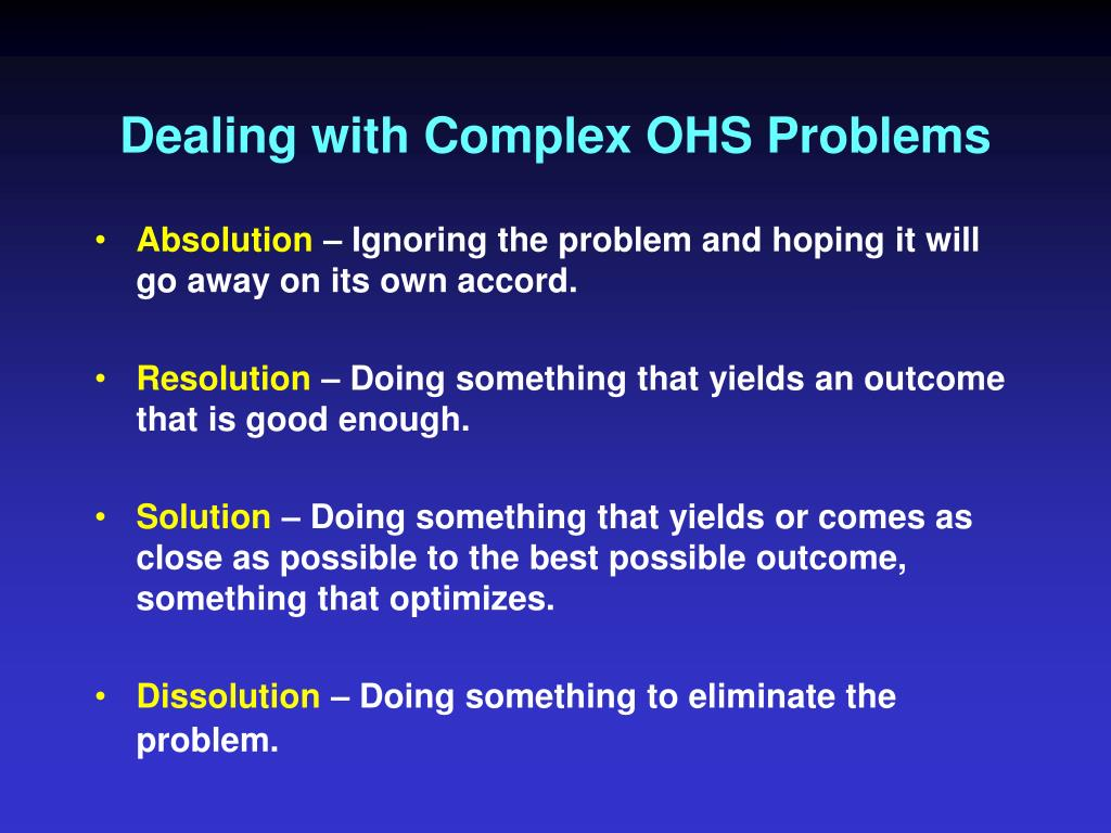 Dealing with Complex OHS Problems