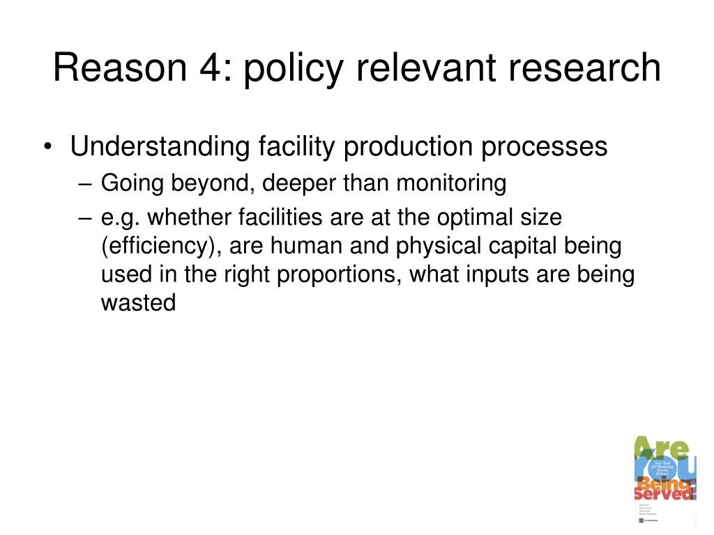 Reason 4: policy relevant research