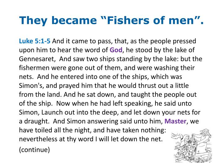 "They became ""Fishers of men""."