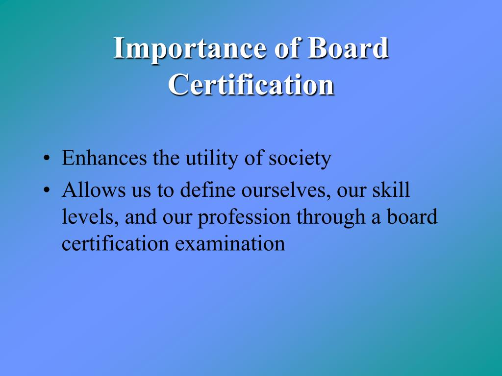 Importance of Board Certification