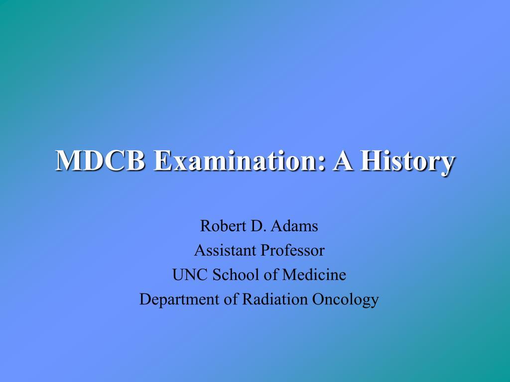 MDCB Examination: A History