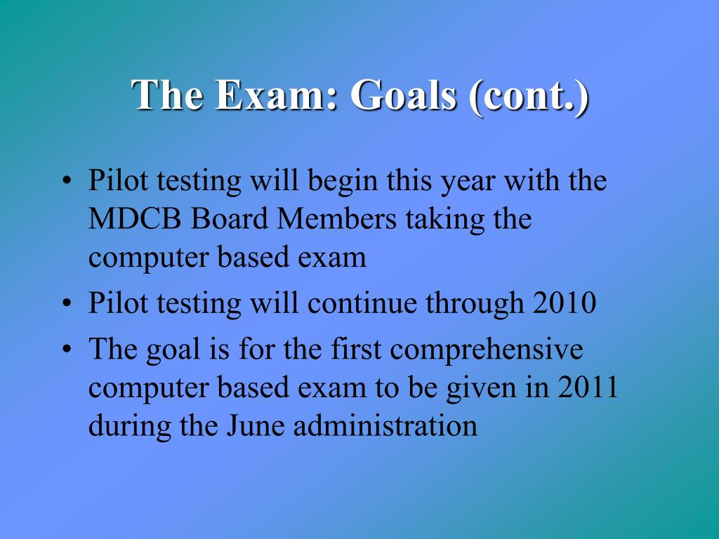 The Exam: Goals (cont.)