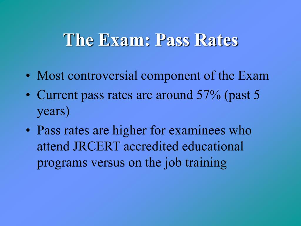 The Exam: Pass Rates