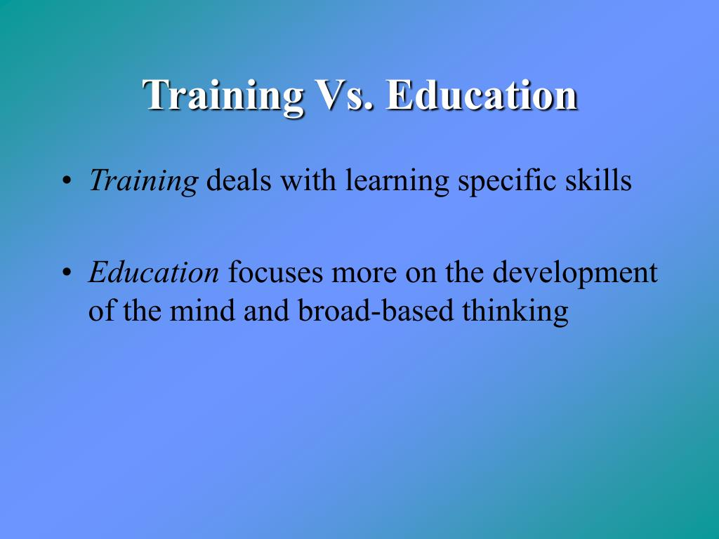 Training Vs. Education