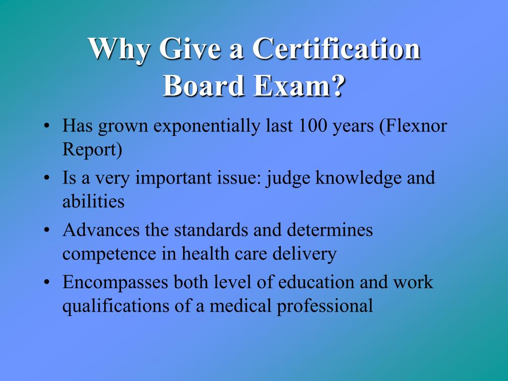 Why Give a Certification Board Exam?