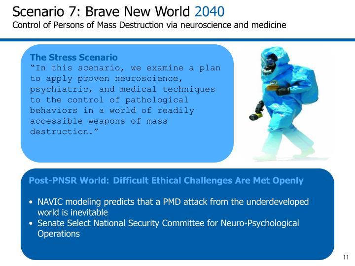Scenario 7: Brave New World