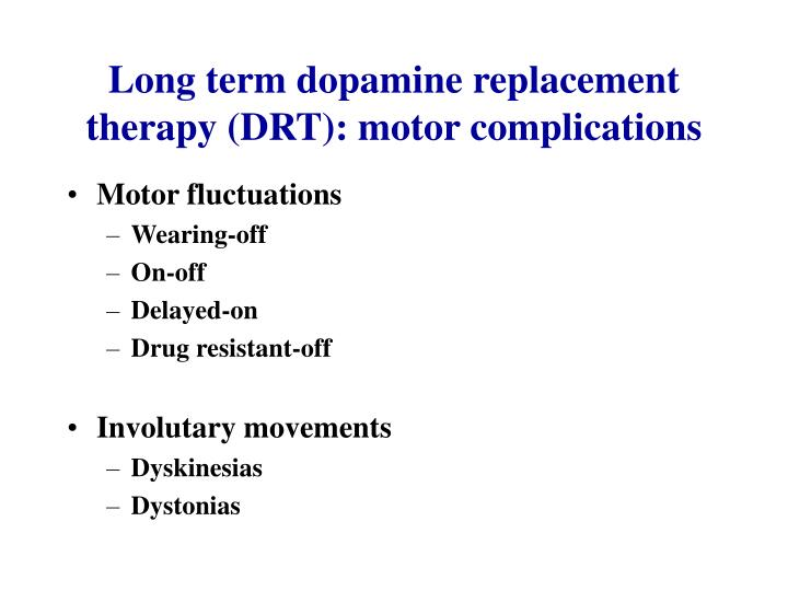Long term dopamine replacement therapy (DRT): motor complications