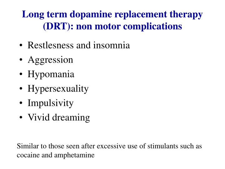 Long term dopamine replacement therapy (DRT): non motor complications