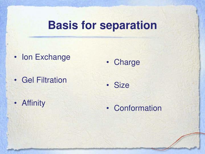 Basis for separation