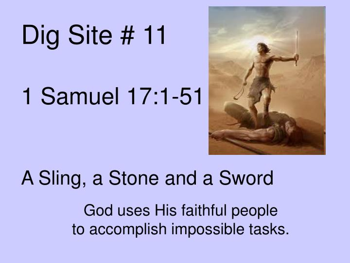Dig site 11 1 samuel 17 1 51 a sling a stone and a sword