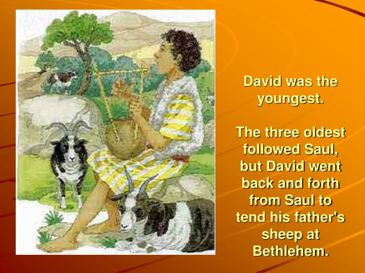 David was the youngest.