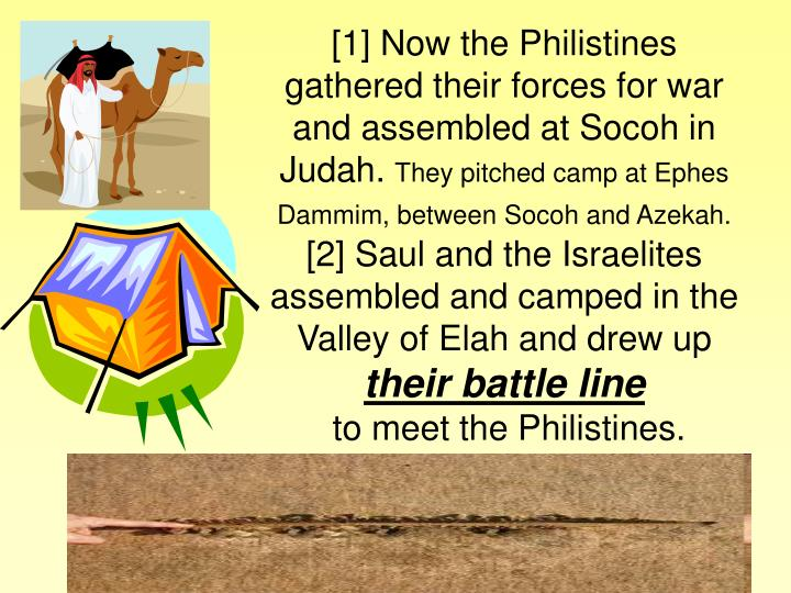 [1] Now the Philistines gathered their forces for war and assembled at Socoh in Judah.