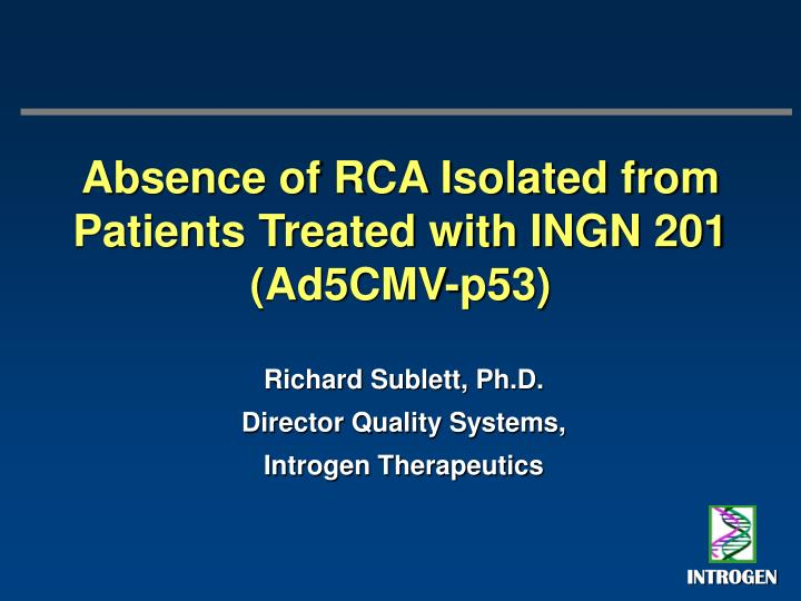 Absence of rca isolated from patients treated with ingn 201 ad5cmv p53