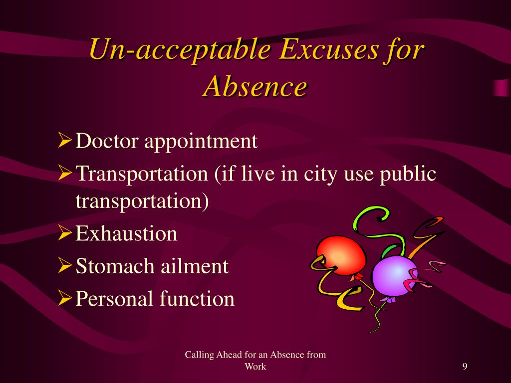 Un-acceptable Excuses for Absence