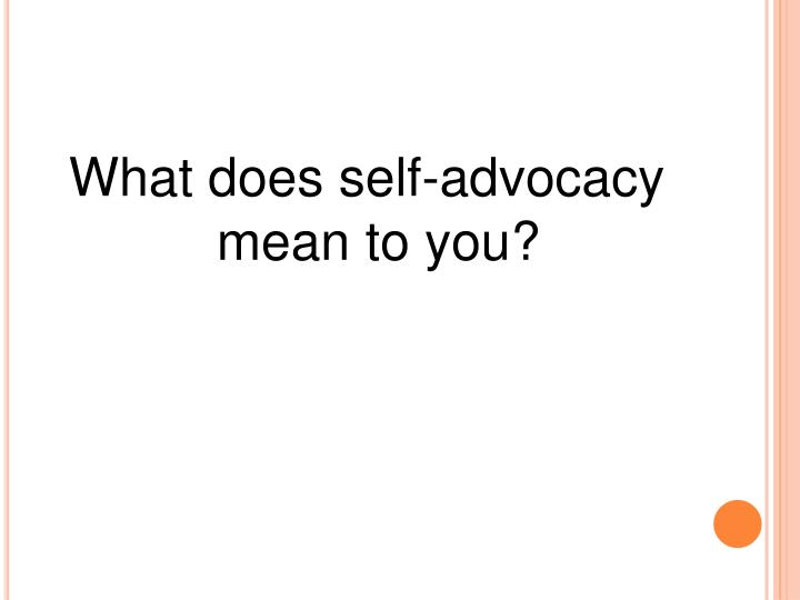 What does self-advocacy mean to you?